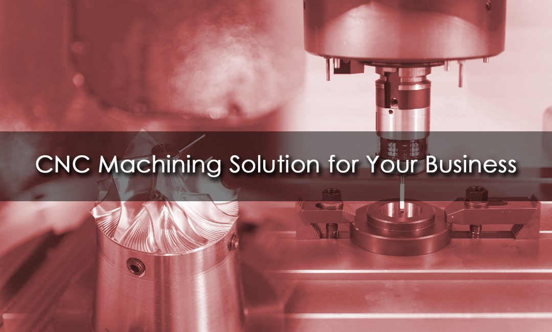Why Your Company Needs CNC Machining Services In 2020